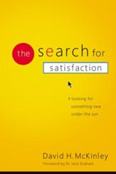 The Search for Satisfaction: Looking for Something New Under the Sun - eBook