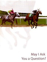 May I Ask You a Question? - Race Horse  Pack of 25