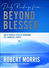 Daily Readings From Beyond Blessed: 90 Devotions To Overcome All Financial Stress