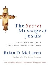 The Secret Message of Jesus: Uncovering the Truth that Could Change Everything - eBook