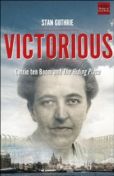 Victorious: Corrie Ten Boom and the Hiding Place