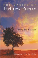 The Basics of Hebrew Poetry: Theory and Practice