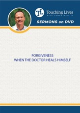 Forgiveness When The Doctor Heals Himself: Mirror Image Sermon Series
