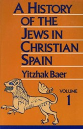 History of the Jews in Christian Spain, Volume 1