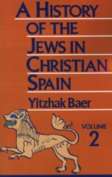 History of the Jews in Christian Spain, Volume 2