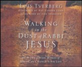 Walking in the Dust of Rabbi Jesus: How the Jewish Words of Jesus Can Change Your Life - unabridged audio book on CD