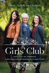 Girls' Club: Cultivating Lasting Friendship in a Lonely World - unabridged audiobook on CD