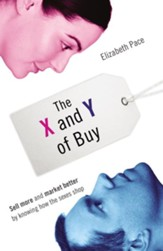 The X and Y of Buy: Sell More and Market Better by Knowing How the Sexes Shop (NelsonFree) - eBook