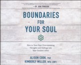 Boundaries for Your Soul: How to Turn Your Overwhelming Thoughts and Feelings into Your Greatest Allies - unabrodged audiobook on CD