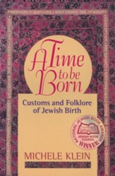 Time to Be Born: Customs and Folklore of Jewish Birth