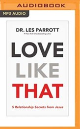 Love Like That: 5 Relationship Secrets from Jesus - unabrodged audiobook on MP3-CD
