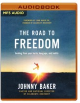 The Road to Freedom: Healing from Your Hurts, Hang-ups, and Habits  - Unabridged Audiobook on MP3-CD