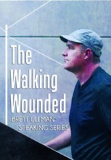 Walking Wounded: Brett Ullman Speaking Series DVD