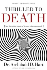 Thrilled to Death: How the Endless Pursuit of Pleasure Is Leaving Us Numb - eBook