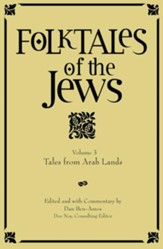 Folktales of the Jews, Volume 3: Tales from Arab Lands