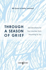 Through a Season of Grief: Devotions for Your Journey from Mourning to Joy - eBook