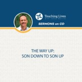 The Way Up: Son Down to Son Up: Sermon Singles