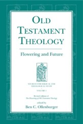 Old Testament Theology: Flowering and Future