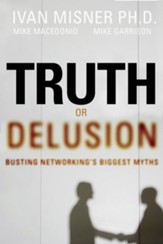 Truth or Delusion?: Busting Networking's Biggest Myths - eBook
