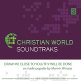 Draw Me Close to You/Thy Will Be Done Accompaniment CD