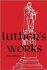 Luther's Works, Volume 73 (Disputations II)