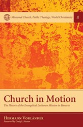 Church in Motion: The History of the Evangelical Lutheran Mission in Bavaria