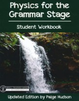 Physics for the Grammar Stage, Student Guide, Updated Edition