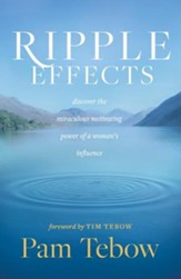 Ripple Effects: Discover the Miraculous Motivating Power of a Woman's Influence, Unabridged Audiobook on MP3-CD