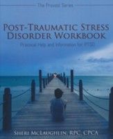 Post-Traumatic Stress Disorder Workbook: Practical Help and Information for PTSD