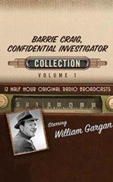 Barrie Craig, Confidential Investigator Collection, Volume 1 - 12 Half-Hour Original Radio Broadcasts on CD
