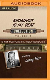 Broadway Is My Beat Collection, Volume 1 - 12 Half-Hour Original Radio Broadcasts (OTR) on MP3-CD