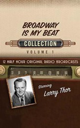 Broadway Is My Beat Collection, Volume 1 - 12 Half-Hour Original Radio Broadcasts on CD
