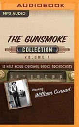 The Gunsmoke Collection, Volume 1 - 12 Half-Hour Original Radio Broadcasts on MP3-CD