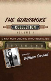 The Gunsmoke Collection, Volume 1 - 12 Half-Hour Original Radio Broadcasts on CD