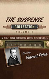 The Suspense Collection, Volume 1 - 12 Half-Hour Original Radio Broadcasts on CD