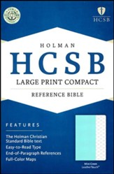HCSB Large-Print Compact Reference Bible--soft leather-look, mint green