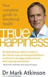 True Happiness: The Complete Guide to Natural Health and Emotional Well-Being / Digital original - eBook