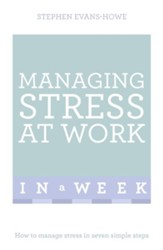 Managing Stress at Work in a Week: Teach Yourself / Digital original - eBook