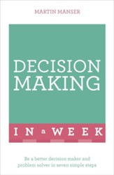 Successful Decision Making in a Week: Teach Yourself / Digital original - eBook