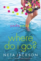 Where Do I Go?: A Yada Yada House of Hope Novel - eBook