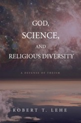 God, Science, and Religious Diversity: A Defense of Theism
