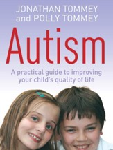 Autism: A Practical Guide to Improving Your Child's Quality of Life / Digital original - eBook