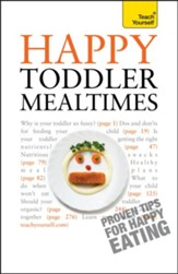 Happy Toddler Mealtimes: Teach Yourself / Digital original - eBook