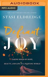 Defiant Joy: Taking Hold of Hope, Beauty, and Life in a Hurting World - unabridged audiobook on MP3-CD