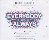 Everybody, Always: Becoming Love in a World Full of Setbacks and Difficult People - unabridged audiobook on CD