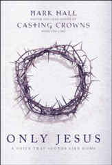 Only Jesus: A Voice that Sounds Like Home