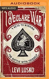I Declare War: Winning the Battle with Yourself - unabridged audiobook on MP3-CD