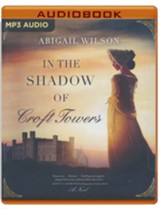 In the Shadow of Croft Towers - unabridged audiobook on MP3-CD