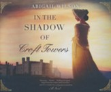 In the Shadow of Croft Towers - unabridged audiobook on CD