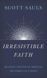 Irresistible Faith: Becoming the Kind of Christian the World Can't Resist - unabridged audiobook on CD